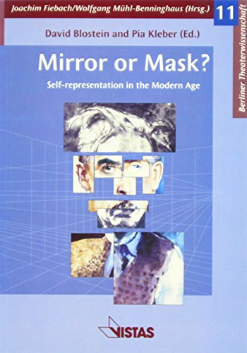 Mirror or Mask?: Self-representation in the Modern Age