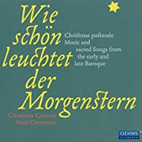 暁の星のいと美しきかな ‾バロック時代のクリスマス牧歌と聖なる歌曲集 (Wie schön leuchtet der Morgenstern)