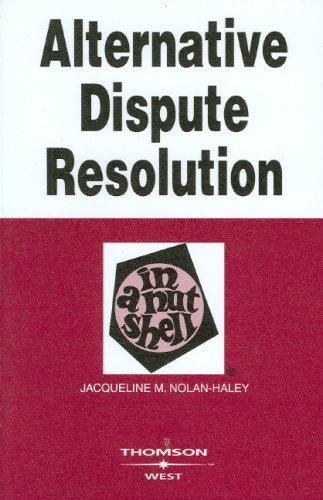 Alternative Dispute Resolution in a Nutshell (In a Nutshell (West Publishing)) (Nutshell Series)