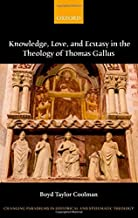 Eternally Spiraling into God: Knowledge, Love, and Ecstasy in the Theology of Thomas Gallus (Changing Paradigms in Historical and Systematic Theology)