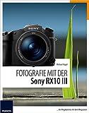 Fotografie mit der Sony RX10 III (German Edition)