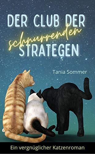 Der Club der schnurrenden Strategen : Ein vergnüglicher Katzenroman