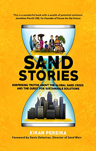 Sand Stories: Surprising Truths about the Global Sand Crisis and the Quest for Sustainable Solutions (English Edition)