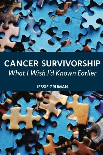 [(Cancer Survivorship : What I Wish I'd Known Earlier)] [By (author) Jessie C Gruman] published on (November, 2013)