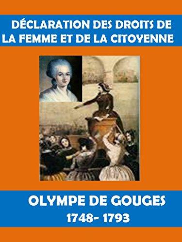 Déclaration Des Droits De La Femme Et De La Citoyenne :Olympe De Gouges (French Edition)