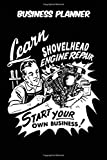 Business Planner - Learn Shovelhead Engine Repair Start Your Own Business: Vintage Retro Harley Davidson VTwin themed old styled super cool matte ... 115 pages of glorious gear head nostalgia.