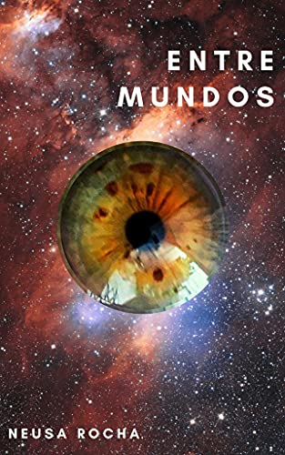 Entre Mundos: Livro I - Tempo Cúbico e Outras Realidades (Portuguese Edition)