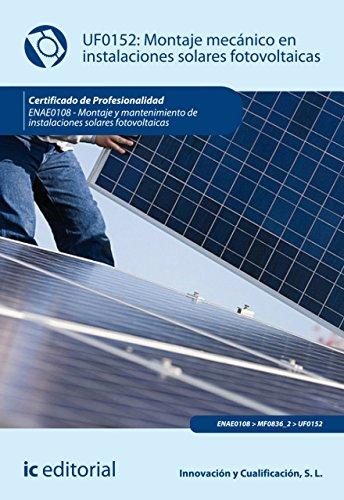 Montaje mecánico en instalaciones solares fotovoltaica. ENAE0108 (Spanish Edition)