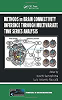 Methods in Brain Connectivity Inference through Multivariate Time Series Analysis (Frontiers in Neuroengineering Series)