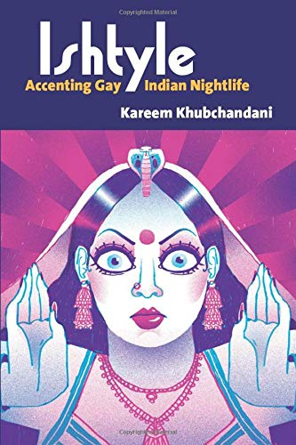 Compare Textbook Prices for Ishtyle: Accenting Gay Indian Nightlife Triangulations: Lesbian/Gay/Queer Theater/Drama/Performance  ISBN 9780472054213 by Khubchandani, Kareem