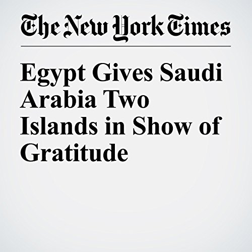 Egypt Gives Saudi Arabia Two Islands in Show of Gratitude audiobook cover art