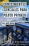 Conocimientos Esenciales para Piloto Privado: Estudia y Prepárate para ser un Piloto Sobresaliente