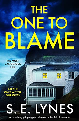The One to Blame: A completely gripping psychological thriller full of suspense by [S.E. Lynes]