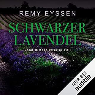 Schwarzer Lavendel     Ein Leon-Ritter-Krimi 2              Autor:                                                                                                                                 Remy Eyssen                               Sprecher:                                                                                                                                 Sascha Tschorn                      Spieldauer: 10 Std. und 56 Min.     509 Bewertungen     Gesamt 4,7