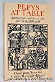 Pepys at Table: Seventeenth Century Recipes for the Modern Cook