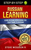 Russian learning: Learn russian expressions for your travel to russian (russian language learning by steve mcqueen Book 1)