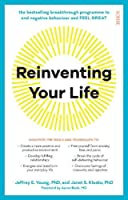 Reinventing Your Life: the bestselling breakthrough programme to end negative behaviour and feel great
