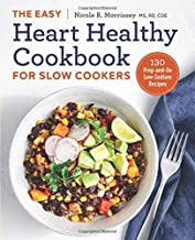 The Easy Heart Healthy Cookbook for Slow Cookers: 130 Prep-and-Go Low-Sodium Recipes