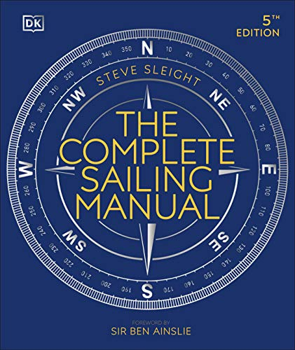 Compare Textbook Prices for The Complete Sailing Manual 5 Edition ISBN 9780744027495 by Sleight, Steve,Ainslie, Ben