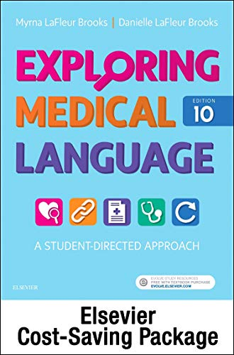 Compare Textbook Prices for Exploring Medical Language - Text and Elsevier Adaptive Learning Package 10 Edition ISBN 9780323511643 by LaFleur Brooks RN  BEd, Myrna,LaFleur Brooks MEd  MA, Danielle