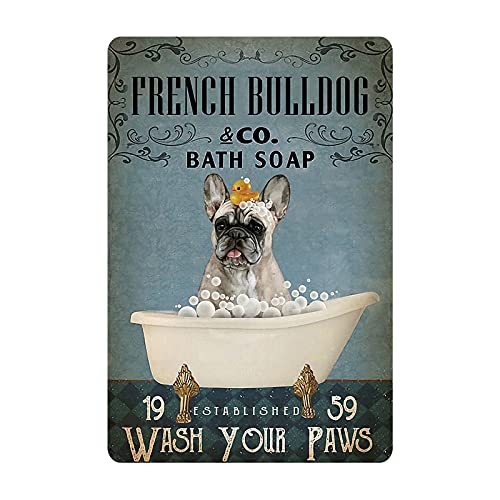 French Bulldog Tin Sign Wash Your Paws Retro Metal Sign 8x12 Inch Wall Plaque Poster for Decoration Bedroom Bathroom Cafe