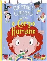 Questões curiosas sobre... o Corpo Humano (Portuguese Edition)