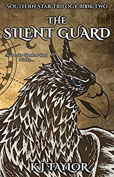 The Silent Guard (The Southern Star Book 2) by [K.J. Taylor]