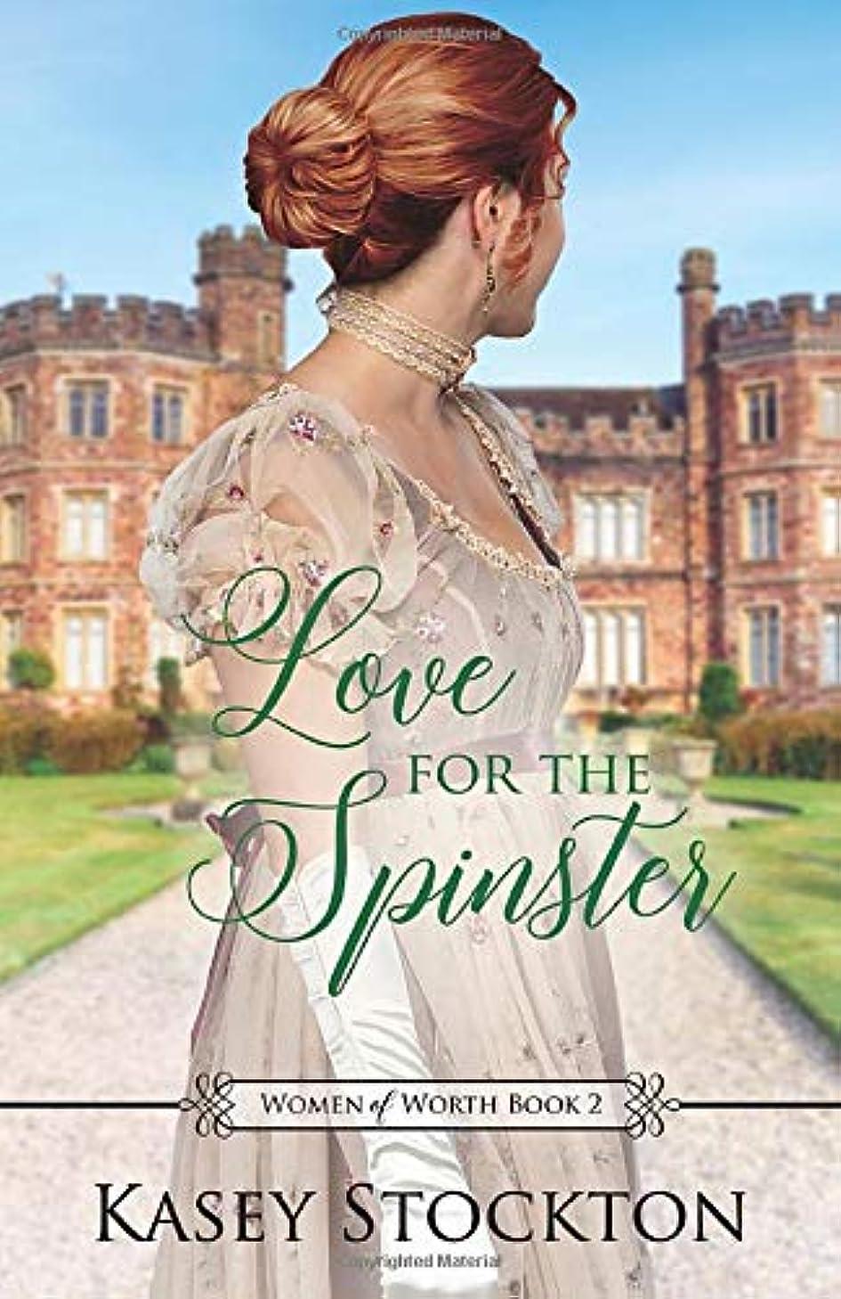 試してみるプロポーショナルありそうLove for the Spinster: A Regency Romance (Women of Worth Book 2)