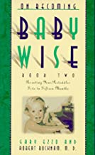 On Becoming Baby Wise, Book 2: Parenting Your Pre-Toddler Five to Fifteen Months