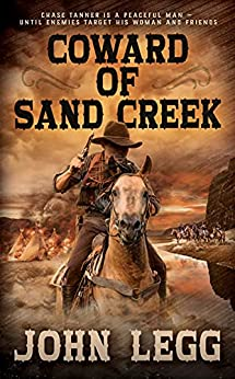 Coward of Sand Creek: A Classic Western (Colorado Territory Book 4) by [John Legg]