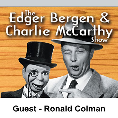 Edgar Bergen & Charlie McCarthy [Guest: Ronald Colman]                   By:                                                                                                                                 Edgar Bergen                               Narrated by:                                                                                                                                 Edgar Bergen                      Length: 28 mins     Not rated yet     Overall 0.0