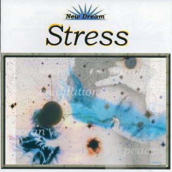 New Dream. Stress