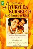 Ayurveda Kursbuch für Mutter und Kind