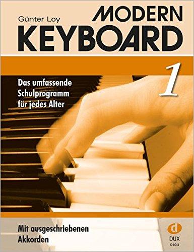 Modern Keyboard Band 1. Das umfassende Schulprogramm für jedes Alter: Modern Keyboard 1: BD 1: Schule für Keyboard mit ausgeschriebenen Akkorden