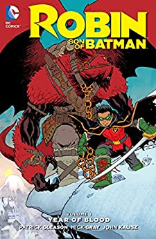 Robin: Son of Batman (2015-2016) Vol. 1: Year of Blood by [Patrick Gleason]