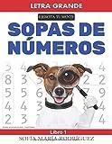 Sopas de Números – Libro 1: (Number search books for adults – Spanish Edition) • Letra Grande (Large Print)
