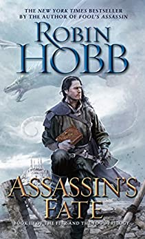 Assassin's Fate: Book III of the Fitz and the Fool trilogy by [Robin Hobb]
