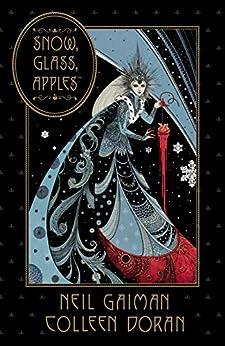 Neil Gaiman's Snow, Glass, Apples by [Neil Gaiman, Colleen Doran]
