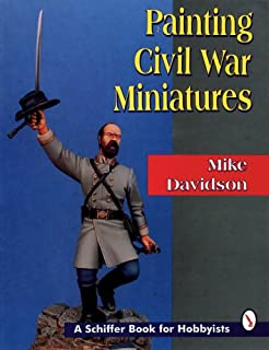 Painting Civil War Miniatures (Schiffer Book for Hobbyists)