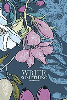 Notebook - Write something: Vintage style vector floral seamless pattern with fruits and bloom notebook, Daily Journal, Composition Book Journal, College Ruled Paper, 6 x 9 inches (100sheets)