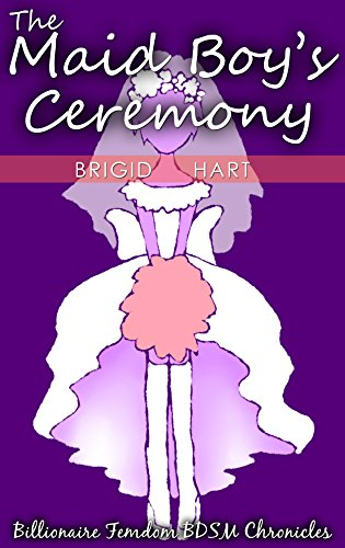 The Maid Boy's Ceremony (Billionaire Femdom BDSM Chronicles Book 8) (English Edition)