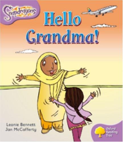 Oxford Reading Tree: Level 1+: Snapdragons: Hello Grandma!の詳細を見る