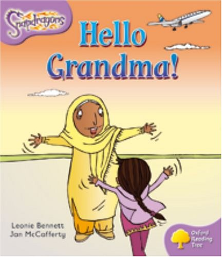 Oxford Reading Tree: Level 1+: Snapdragons: Hello Grandma!の詳細を見る