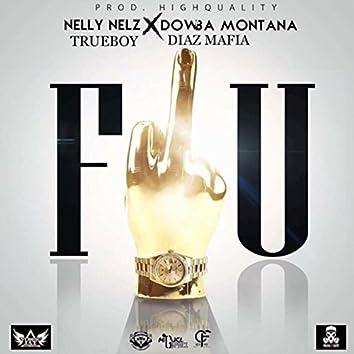F.U (feat. Diaz Mafia, Dowba Montana & True Boy)