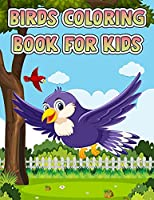 Birds Coloring Book For Kids: Super Fun Coloring Book for Kids and Preschoolers, Birds Coloring Book for kids children ages 4-8 2-4 8-12, Children Coloring and Activity Book for Girls & Boys Ages 3-8