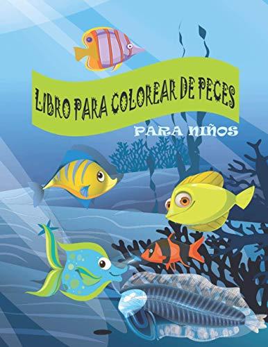 Libro Para Colorear De Peces Para Niños: Diseños de peces divertidos y lindos. Libro de actividades para niños pequeños, preescolar, niños de 4 a 8 años y niñas