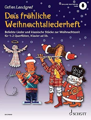 Das fröhliche Weihnachtsliederheft: Beliebte Lieder und klassische Stücke zur Weihnachtszeit. 1-2 Flöten, Klavier ad libitum. Spielbuch. (Die fröhliche Querflöte)