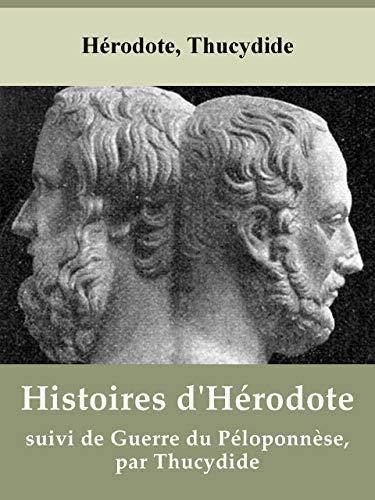 Histoires d'Hérodote (Les 9 livres), suivi de Guerre du Péloponnèse, par Thucydide