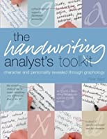 Handwriting Analyst's Toolkit: Character and Personality Revealed Through Graphology
