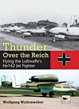 Thunder Over the Reich: Flying the Luftwaffe's He162 Jet Fighter (Crecy Publishing)